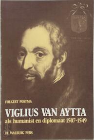 Viglius van Aytta als humanist en diplomaat 1507-1549 - Folkert Postma (ISBN 9789060111901)