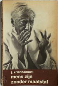 Mens zijn zonder maatstaf - J. Krishnamurti, Henri W. Methorst (ISBN 9789062717415)