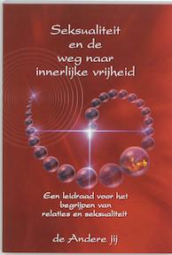 Seksualiteit en de weg naar innerlijke vrijheid - Janosh en Isah Andere Jij (ISBN 9789073798984)