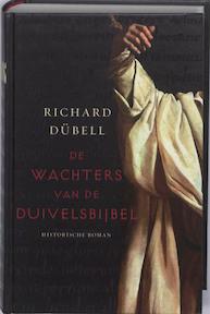 De wachters van de Duivelsbijbel - Richard Dübell (ISBN 9789026127021)