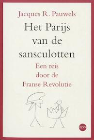 Het Parijs van de sansculotten - Jac.R. Pauwels (ISBN 9789064454660)