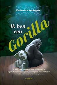 Ik ben een gorilla - Katherine Applegate (ISBN 9789401418683)
