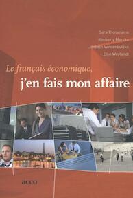 Le français économique j'en fais mon affaire - Sara Rymenams, Kimberly Merckx, Liesbeth Vandenbulcke, Elke Weylandt (ISBN 9789033497902)