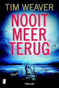 Nooit meer terug - Tim Weaver (ISBN 9789022571200)