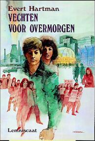 Vechten voor overmorgen - Evert Hartman (ISBN 9789060694541)