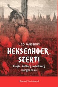 Heksenhoer, sterf! - Ugo Janssens (ISBN 9789461314253)