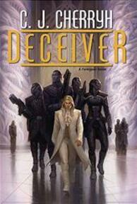 Deceiver - C. J. Cherryh (ISBN 9780756406011)