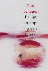 Er ligt een appel op een schaal - T. Tellegen (ISBN 9789045106625)