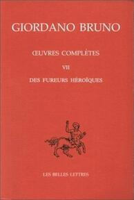 Œuvres complètes VII Des Fureurs Héroïques - Giordano Bruno, Yves Hersant, Nuccio Ordine, Istituto Italiano Per Gli Studi Filosofici (ISBN 9782251344515)