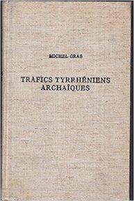 Trafics tyrrhéniens archaïques - Michel Gras (ISBN 9782728300983)