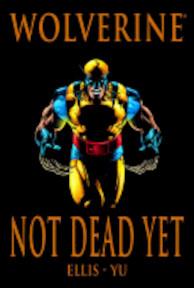 Not Dead Yet - Warren Ellis, Leinil Francis Yu (ISBN 9780785137665)