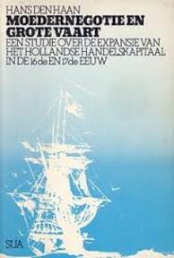 Moedernegotie en grote vaart - Haan (ISBN 9789062220274)