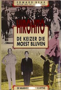 Hirohito de keizer die moest blijven - Edward Behr (ISBN 9789022955505)