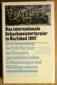 Das Internationale Schachmeisterturnier in Karlsbad 1907 E. Sammlung d. 210 Partien d. Turniers mit ausführl. Erl. u. 685 Diagrammen / hrsg. von G. Marco u. C. Schlechter[ - G. Marco (ISBN 3283000581)