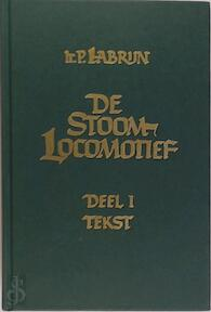 De Stoomlocomotief - Ir. P. Labrijn (ISBN 9062723519)