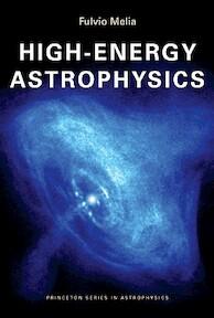 High-Energy Astrophysics - Fulvio Melia (ISBN 9780691140292)