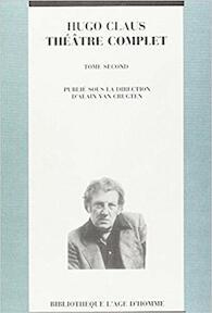 Théâtre Complet. Tome second - Hugo Claus, Publié Sous La Direction D'alain Van Crugten (ISBN 9782825109267)