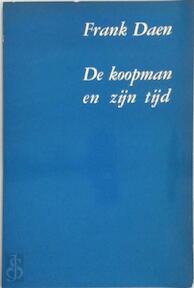 De koopman en zijn tijd - Frank Daen (ISBN 9789024250660)