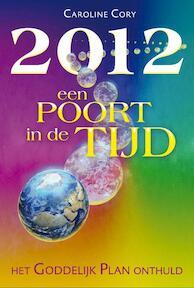 2012 een poort in de tijd - Caroline Cory (ISBN 9789460150043)