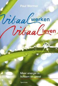 Vitaal werken, vitaal leven - Paul Wormer (ISBN 9789000308996)