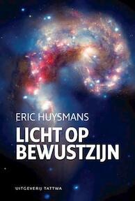 Licht op bewustzijn - Eric Huysmans (ISBN 9789076407326)