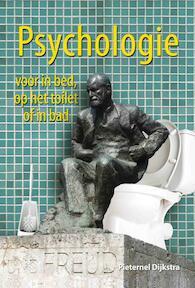 Psychologie voor in bed, op het toilet of in bad - Pieternel Dijkstra (ISBN 9789045311692)