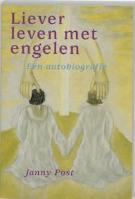 Liever leven met engelen - Janny Post (ISBN 9789073798304)