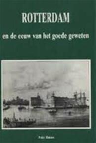 Rotterdam en eeuw van het goede geweten - Hintzen (ISBN 9789028847446)
