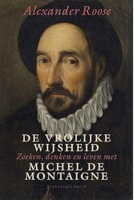De vrolijke wijsheid - Alexander Roose (ISBN 9789463100175)