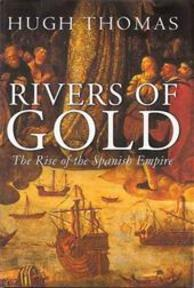 Rivers of gold - Hugh Thomas (ISBN 9780297645634)