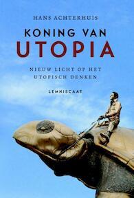 Koning van Utopia - Hans Achterhuis (ISBN 9789047708742)