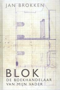 Blok, de boekhandelaar van mijn vader - Jan Brokken (ISBN 9789090267319)