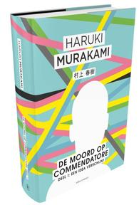 Moord op Commendatore- Deel 1 - Haruki Murakami (ISBN 9789025451349)