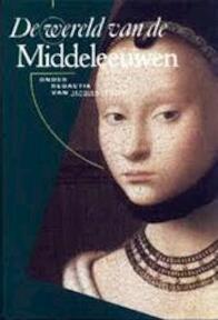 De wereld van de Middeleeuwen - J. Le Goff