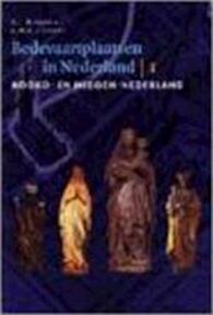 Bedevaartplaatsen in Nederland / Deel 1: Noord- en Midden-Nederland - Peter Jan Margry, C.M.A. Caspers (ISBN 9789065505668)