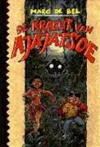 De kracht van Ajajatsoe - Marc de Bel (ISBN 9789065658296)