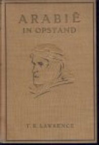 Arabië in opstand - T.E. Lawrence