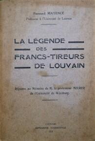 La Légende des francs-tireurs de Louvain - Fernand Mayence