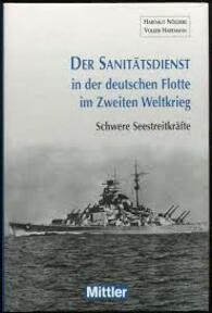 Der Sanitätsdienst in der deutschen Flotte im Zweiten Weltkrieg: Schwere Seestreitkräfte - Hartmut Nöldeke, Volker Hartmann (ISBN 9783813208030)