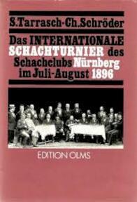 Das internationale Schachturnier des Schachclubs Nürnberg im Juli-August 1896 - Siegbert Tarrasch, Christoph Schröder (ISBN 9783283000561)