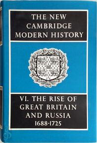 The New Cambridge Modern History: Volume 6, The Rise of Great Britain and Russia, 1688-1715/25 - J. S. Bromley (ISBN 9780521075244)