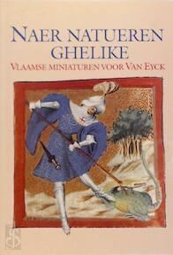 Naer Natueren Ghelike - M. Smeyers, B. Cardon, S. Vertongen (ISBN 9789061528203)