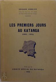 Les premiers jours au Katanga, 1890-1903 - Edgard Verdick