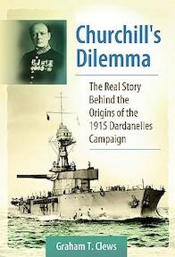 Churchill's Dilemma - Graham T. Clews (ISBN 9780313384745)