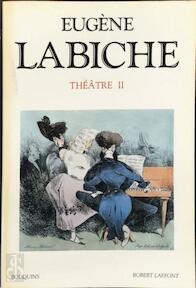 Théâtre II - Eugène Labiche (ISBN 9782221066805)