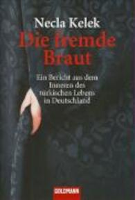 Die fremde Braut - N. Kelek (ISBN 9783442153862)