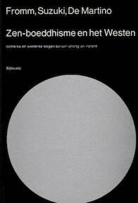 Zen-boeddhisme en het westen - Erich Fromm, Daisetz Teitaro Suzuki, Richard de Martino, A.J. Richel (ISBN 9789061315575)