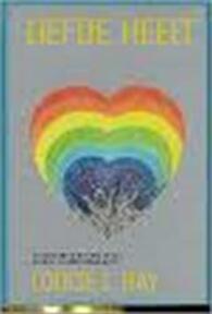 Liefde heelt - Louise L. Hay, D.L. van de Waerden (ISBN 9789069630885)