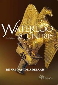 Waterloo 18 juni 1815 - Kees Schulten (ISBN 9789057304262)