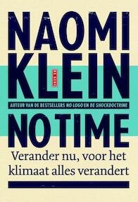 No time - Naomi Klein (ISBN 9789044533767)